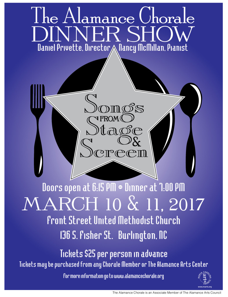 Songs From Stage & Screen, The Alamance Chorale, March 10 & ll, 2017, Doors open at 6:15 PM, Dinner at 7 PM, Front Street United Methodist Church, 136 S. Fisher St., Burlington, NC, Tickets $25 per person in advance. Tickets may be purchased from any Chorale Member or The Alamance Arts Center.